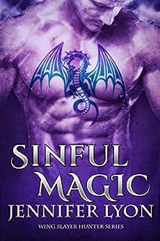 Sinful Magic (Wing Slayer Hunter Book 4) by [Lyon, Jennifer]