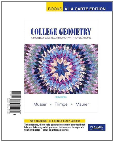 College Geometry: A Problem Solving Approach with Applications, Books a la Carte Edition