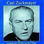 Carl Zuckmayer - Lesung im Theater an der Wien |  div.