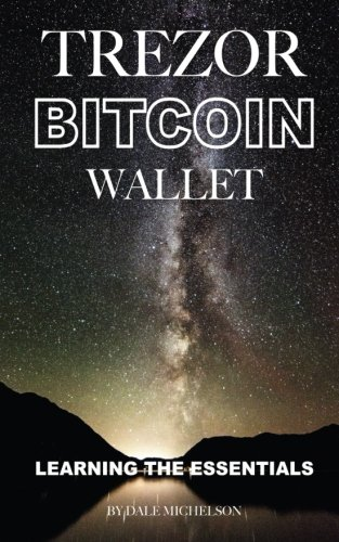 Trezor Bitcoin Wallet: Learning the Essentials