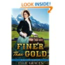 Finer Than Gold: A Clean Western Mail Order Bride Romance (Brides of the Gold Rush Book 2)