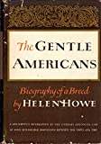 img - for Gentle Americans 1864-1960, The: Biography of a Breed book / textbook / text book