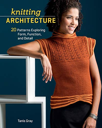 Knitting Architecture: 20 Patterns Exploring Form, Function, and - Exploring Pattern