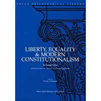 Liberty, Equality & Modern Constitutionalism: From Socrates & Pericles to Thomas Jefferson: 1