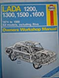 Lada 1200, 1300, 1500 and 1600 1978 to 1988 All Models Including Riva Owner's Workshop Manual by J. H. Haynes (1988-10-01)