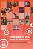 Cinephilia in the Age of Digital Reproduction Vol. 2 : Film, Pleasure and Digital Culture, , 0231162170