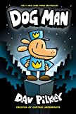 #6: Dog Man: From the Creator of Captain Underpants (Dog Man #1)