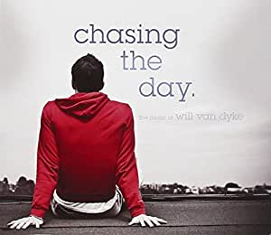 Chasing The Day - The Music of Will Van Dyke