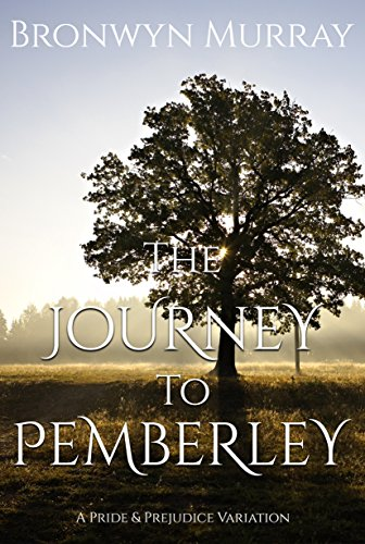 The Journey to Pemberley: A Pride and Prejudice Variation