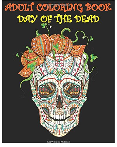 Adult Coloring Book Day Of The Dead: Gothic And Halloween Coloring Book:  Felicia Brown: 9781539024002: Amazon.com: Books