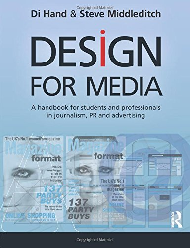 Design for Media: A Handbook for Students and Professionals in Journalism, PR, and Advertising by Routledge