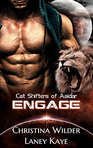 CAT SHIFTERS OF AAIDAR: ENGAGE: (A Sci-fi Alien Romance, Book 2)