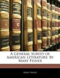A General Survey of American Literature, Mary Fisher, 1145474632