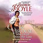 The Viscount Who Lived down the Lane : Rhymes with Love, Book 4 | Elizabeth Boyle