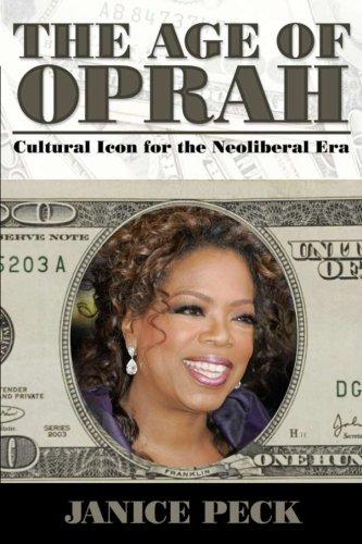 Age of Oprah: Cultural Icon for the Neoliberal Era (Media and Power)