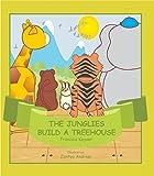 The Junglies Build a Tree House