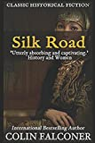 Silk Road: A haunting story of adventure, romance and courage (Classic Historical Fiction) by  Colin Falconer in stock, buy online here
