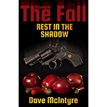 The Fall Volume III: Rest in the Shadow