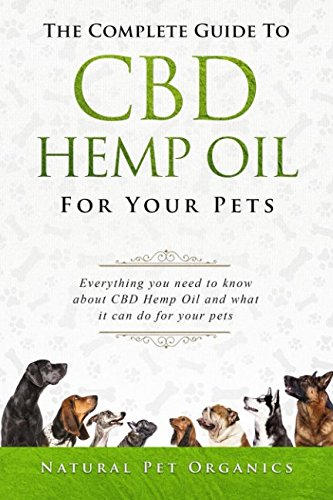 51zyCULB6yL - The Complete Guide To CBD Hemp Oil For Your Pets: Everything You Need To Know About CBD Hemp Oil And What It Can Do For Your Pets