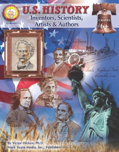 Download U.S. History, Grades 6 - 8: Inventors, Scientists, Artists, & Authors (American History Series) PDF