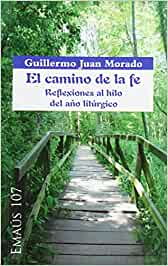 Camino De La fe, el. Reflexiones Del Aᆬo (EMAUS): Amazon.es: Juan Morado, Guillermo: Libros