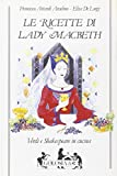 img - for Le ricette di lady Macbeth. Verdi e Shakespeare in cucina. book / textbook / text book
