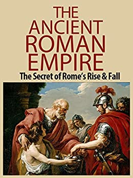 the rise of the ancient rome empire Strong mixed with weak nations will unite map of the ancient roman empire the bible the last days 10 nations will rise out of the ancient roman empire.