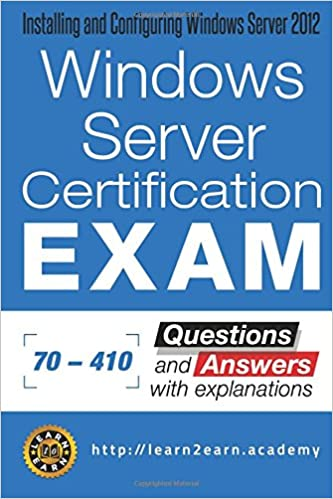 Microsoft 70 - 410 Exam - Questions and Answers with Explanations ...