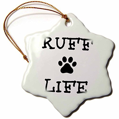 (OneMtoss Xander Funny Quotes Ruff Life, Picture of a Dogs Pay on a White Background Snowflake Porcelain)