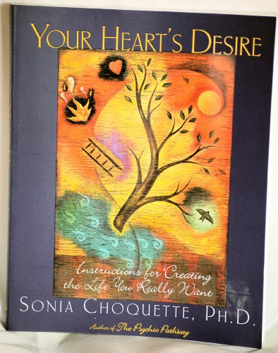 1997 - Three Rivers Press - Paperback - 1st Edition - Your Heart's Desire - By Sonia Choquette Ph.D. - Self Help/Psychology - New - Rare - Collectible