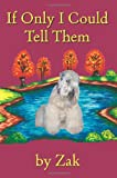 If Only I Could Tell Them, Diane Zak, 1412063825