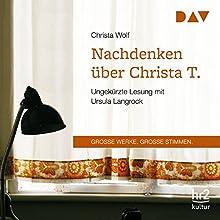 Nachdenken über Christa T. Hörbuch von Christa Wolf Gesprochen von: Ursula Langrock