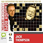 Enough Rope with Andrew Denton: Jack Thompson | Andrew Denton