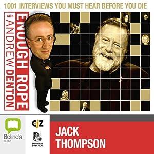 Enough Rope with Andrew Denton: Jack Thompson Radio/TV Program