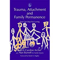 Trauma, Attachment and Family Permanence: Fear Can Stop You Loving