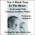 Not a Black Face in the House: An Evening with a Famous Southern Writer | Will Bevis