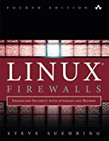 Linux Firewalls: Enhancing Security with nftables and Beyond, 4th Edition Front Cover
