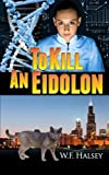 To Kill an Eidolon, W. F. Halsey, 0967197910