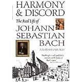 Harmony and Discord: The Real Life of Johann Sebastian Bach by Shuckburgh, Julian (January 1, 2010) Hardcover