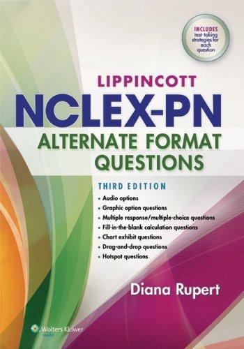 Lippincott's NCLEX-PN Alternate Format Questions by Diana L. Rupert RN MSN PhD (2014-03-19)