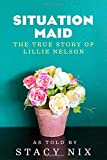 img - for African-American Biographies: Situation Maid - The True Story of Lillie Nelson book / textbook / text book
