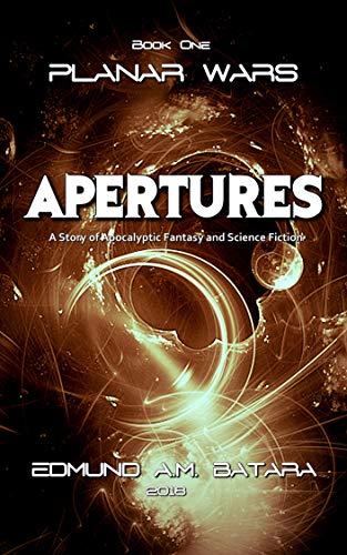 Book: Planar Wars - Apertures (Book 1) by Edmund A. M. Batara