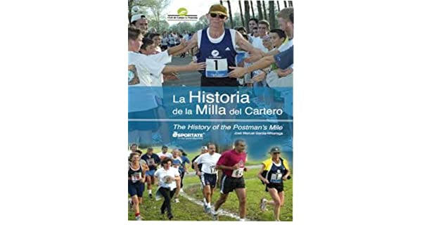 Amazon.com: La Historia de La Milla del Cartero: The History of the Postmans Mile (Spanish Edition) eBook: Jose Millariega: Kindle Store