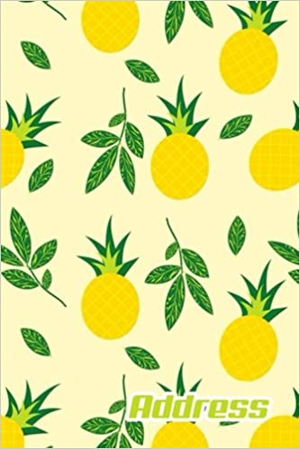 Address.: Address Book. (Vol. C15) Pineapple Fruit Cover Design. Glossy Cover,Contract Large Print, Font, 6