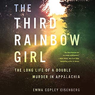 Book Cover: The Third Rainbow Girl: The Long Life of a Double Murder in Appalachia