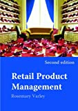 Retail Product Management : Buying and Merchandising, Varley, Rosemary, 0415327148