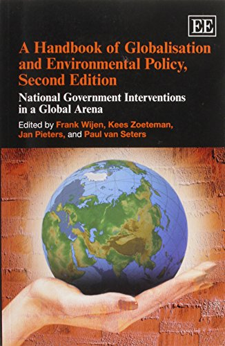 A Handbook of Globalisation and Environmental Policy, Second Edition: National Government Interventions in a Global Aren
