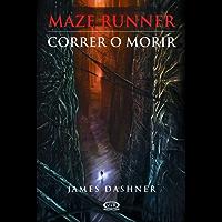 Correr o morir (Maze Runner nº 1)