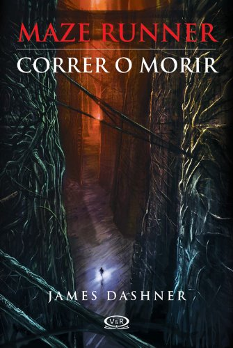 Correr o morir: 1 (Maze Runner) (Spanish Edition) by [Dashner