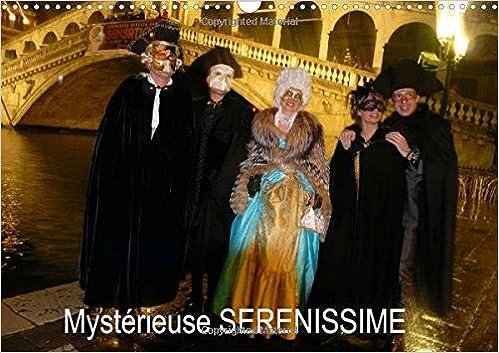 Livres gratuits Mystérieuse sérénissime : Les masques du carnaval de Venise. Calendrier mural A3 horizontal 2016 pdf, epub ebook